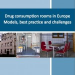 Drug Consumption Rooms in Europe, Models, best practice and challenges
